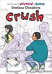 Cover of Crush, by Svetlana Chmakova