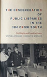 Libraries in the Jim Crow South, by Wayne Wiegand