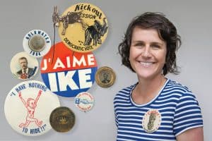 Christy Karpinski and a selection of political buttons from the Busy Beaver Button Museum in Chicago. Photos: Rebecca Lomax/American Libraries (Karpinski); Busy Beaver Button Company (buttons)