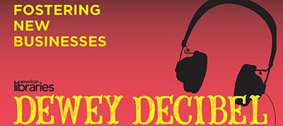 Dewey Decibel: Fostering New Businesses