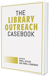 This is an excerpt from <em>The Library Outreach Casebook,</em> edited by Ryan L. Sittler and Terra J. Rogerson (Association of College and Research Libraries, 2018).