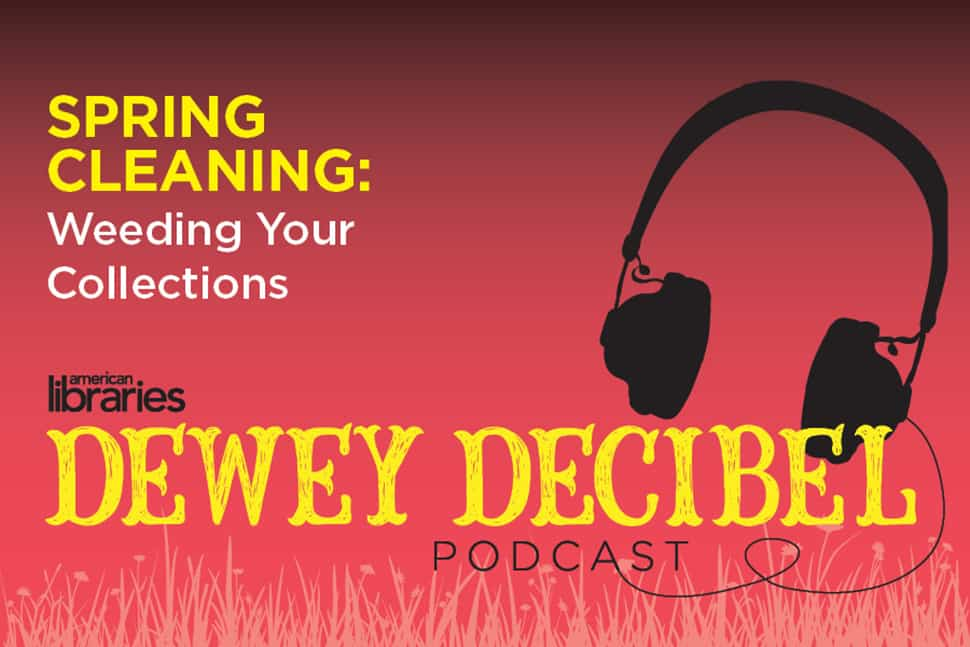 Dewey Decibel Podcast: Spring Cleaning: Weeding Your Collections
