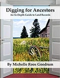 Cover of Digging for Ancestors : An In-Depth Guide to Land Records, by Michelle Roos Goodrum