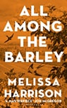 Cover of All Among the Barley