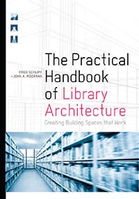 Cover of The Practical Handbook of Library Architecture: Creating Building Spaces that Work