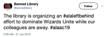 The library is organizing an #alaleftbehind effort to dominate Wizards Unite while our colleagues are away.
