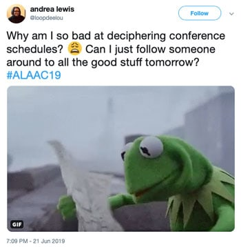 Why am I so bad at deciphering conference schedules? Can I just follow someone around to all the good stuff tomorrow? #ALAAC19