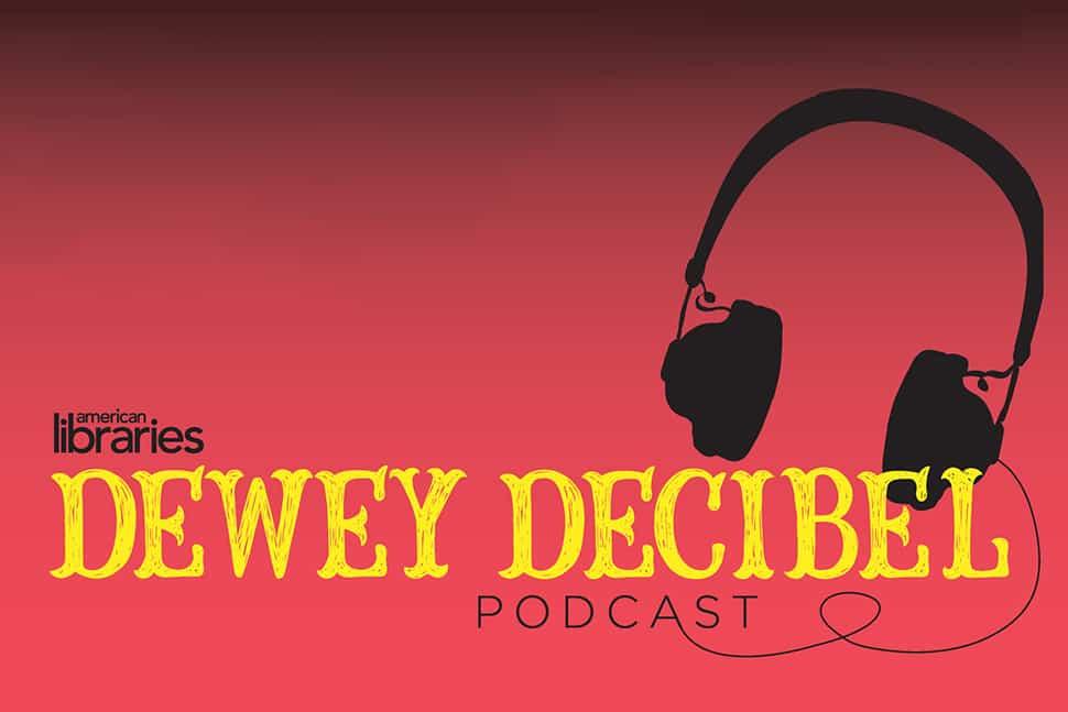 Dewey Decibel Podcast: Beyond Our Borders   American Libraries Magazine