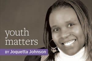 Youth Matters, by Joquetta Johnson