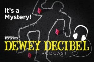 Dewey Decibel podcast: It's a Mystery
