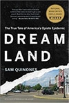 Cover of Dreamland: The True Tale of America's Opiate Epidemic, by Sam Quinones