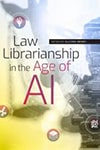 Cover of Law Librarianship in the Age of AI