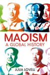 Cover of Maoism: A Global History, by Julia Lovell