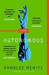 Cover of Autonomous, by Annalee Newitz