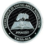 YALSA Excellence in YA Nonfiction finalist