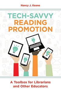 Cover of Tech-Savvy Reading Promotion: A Toolbox for Librarians and Other Educators, by Nancy J. Keane