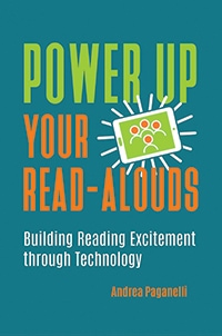 Cover of Power Up Your Read-Alouds: Building Reading Excitement through Technology, by Andrea Paganelli