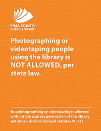 Graphic: A sign from Pima County (Ariz.) Public Library prohibiting photographing or videotaping people using the library.