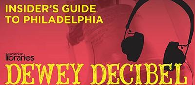 Dewey Decibel: Insider's Guide to Philadelphia