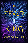 The Fever King, by Gloria Lee, was one of the YA science fiction picks