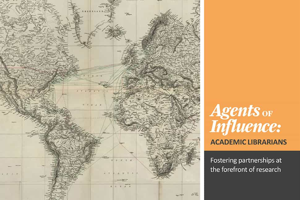 Agents of Influence: Academic Librarians -- Fostering partnerships at the forefront of research