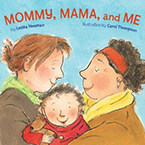Cover of Mommy, Mama, and Me, by Lesléa Newman