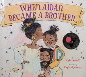 Cover of When Aidan Became a Brother, by Kyle Lukoff