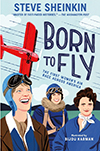 Born to Fly: The First Women's Air Race across America, by Steve Sheinkin, illustrated by Bijou Karman, is on the list for older readers