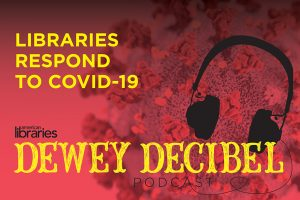 Dewey Decibel: Libraries Respond to COVID-19