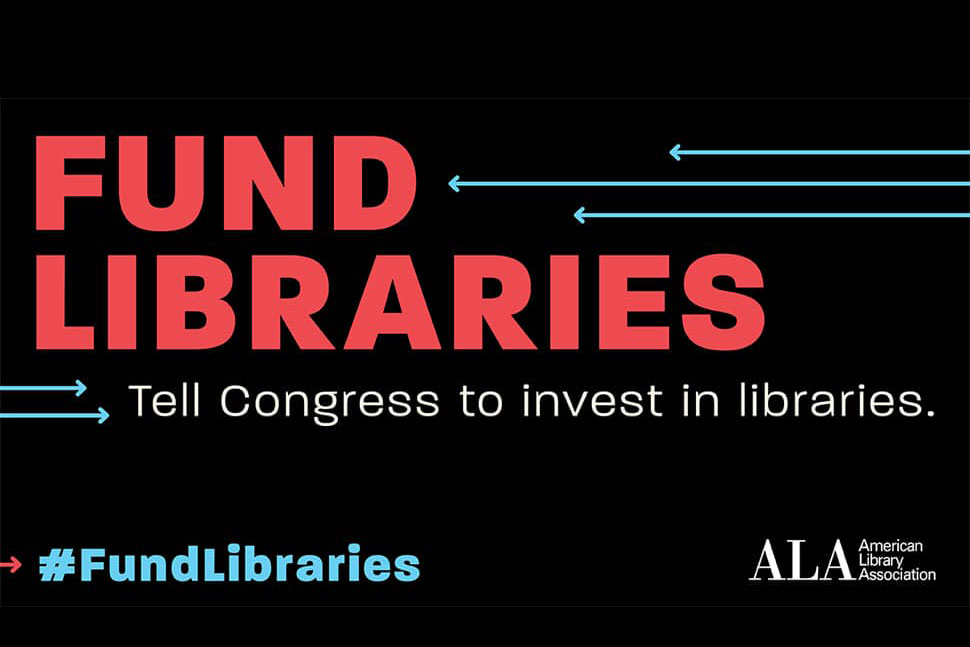 Fund Libraries: Tell Congress to Invest in Libraries graphic, with red and white text on black background