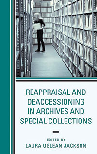 Cover of Reappraisal and Deaccessioning in Archives and Special Collections Edited by Laura Uglean Jackson