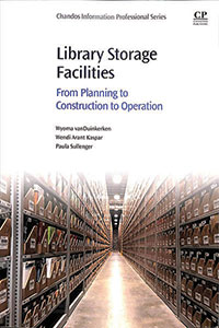 Cover of Library Storage Facilities: From Planning to Construction to Operation By Wyoma vanDuinkerken, Wendi Arant Kaspar, and Paula Sullenger