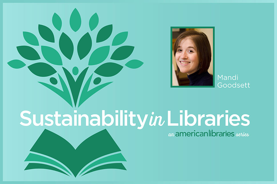 Sustainability in Libraries: Mandi Goodsett