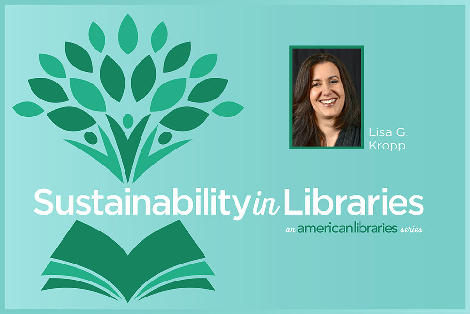 Sustainability in Libraries: Lisa G. Kropp