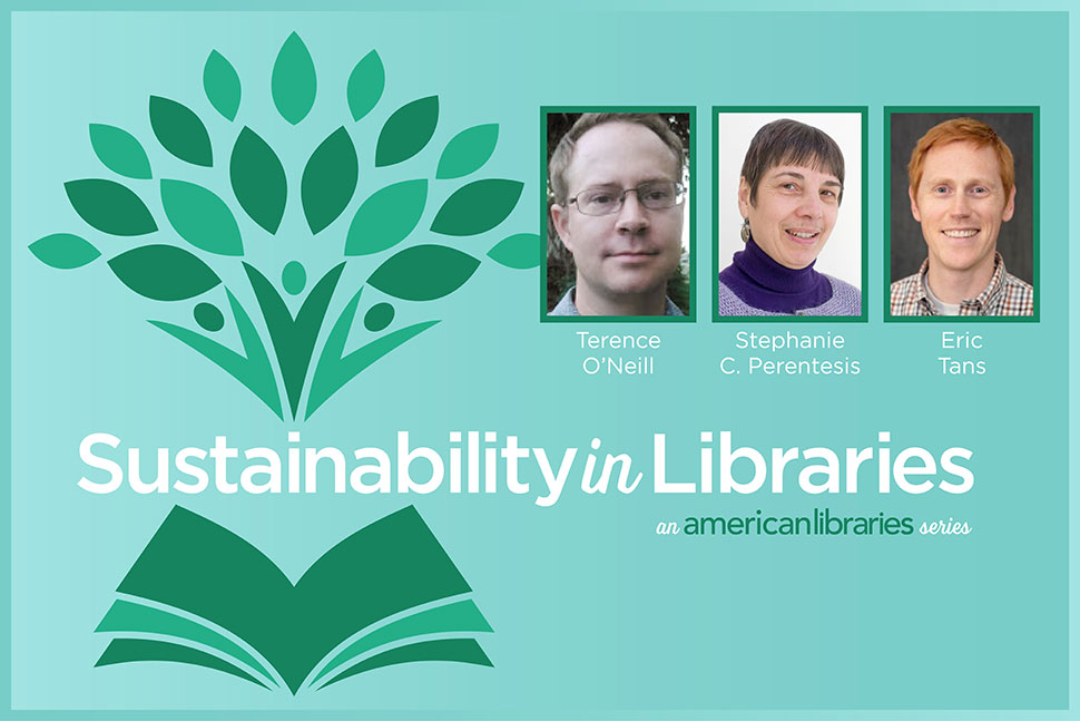 Sustainability in Libraries by By Terence O'Neill, Stephanie C. Perentesis, and Eric Tans