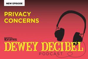 Dewey Decibel: Privacy Concerns