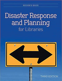 Disaster Response and Planning for Libraries, 3rd edition, By Miriam B. Kahn