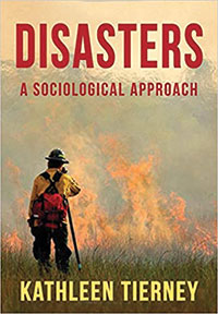 Disasters: A Sociological Approach, By Kathleen Tierney