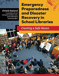 Emergency Preparedness and Disaster Recovery in School Libraries: Creating a Safe Haven, By Christie Kaaland