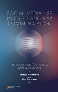 Social Media Use in Crisis and Risk Communication: Emergencies, Concerns, and Awareness, Edited by Harald Hornmoen and Klas Backholm