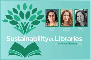 Sustainability in Libraries, by Sandra Avila, Megan Haught, and Christina C. Wray
