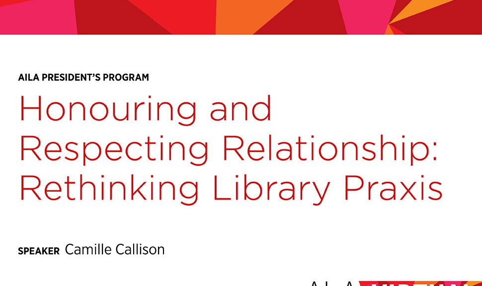 Honoring and Respecting Relationship: Rethinking Library Praxis