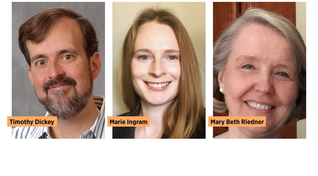 Timothy Dickey, Marie Ingram, and Mary Beth Riedner