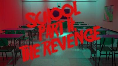 School Part II: The Revenge
