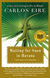Cover of Waiting for Snow in Havana, by Carlos Eire