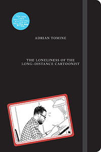 Cover of Adrian Tomine's The Loneliness of the Long-Distance Cartoonist (Drawn & Quarterly, July)