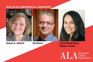 ALA presidential candidates for the 2022–2023 term, from left: Stacey A. Aldrich, Ed Garcia, and Lessa Kanani'opua Pelayo-Lozada
