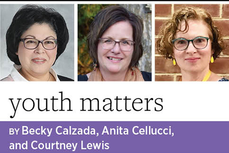 Youth Matters, by Becky Calzada, Anita Cellucci, and Courtney Lewis