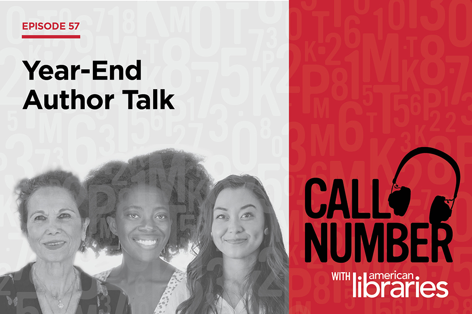 Call Number episode 57: Year-End Author Talk, with photos of authors Julia Alvarez, Yaa Gyasi, and Chanel Miller