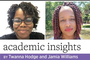 Academic Insights, by Twanna Hodge and Jamia Williams